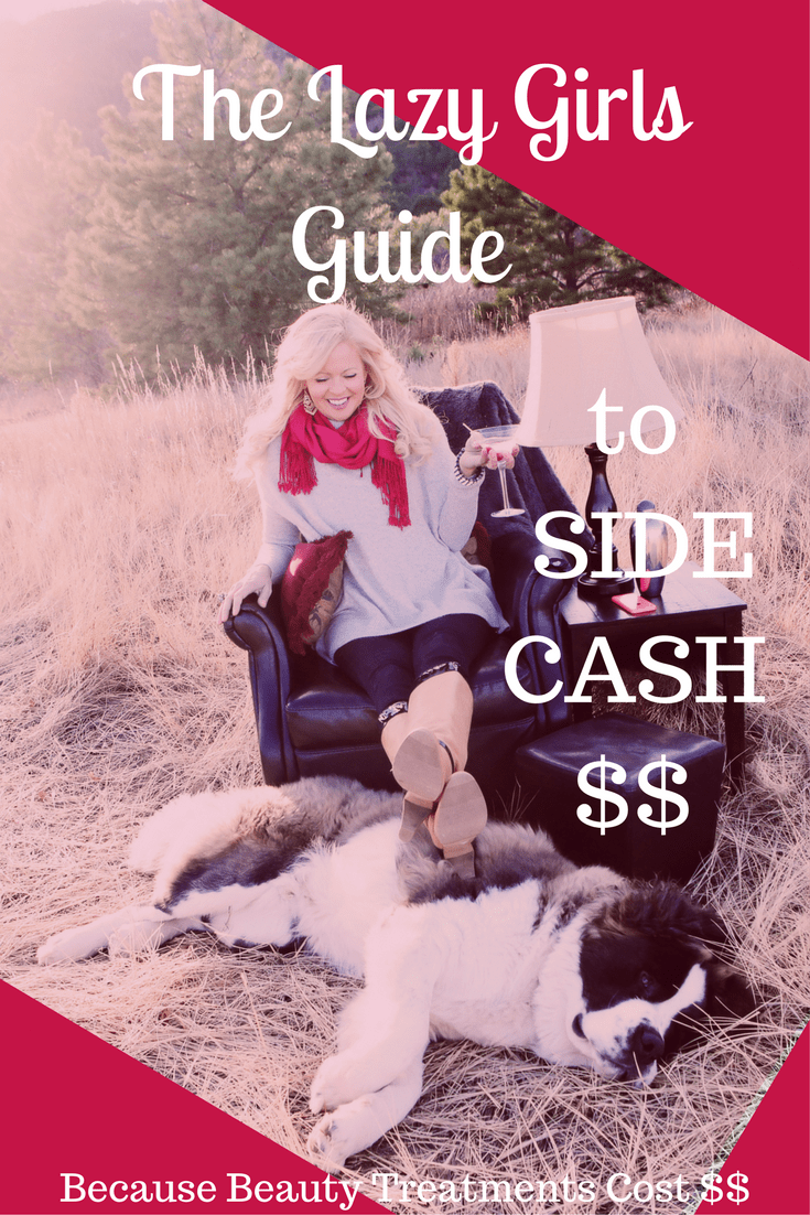 The Lazy Girls Guide to making some side cash!