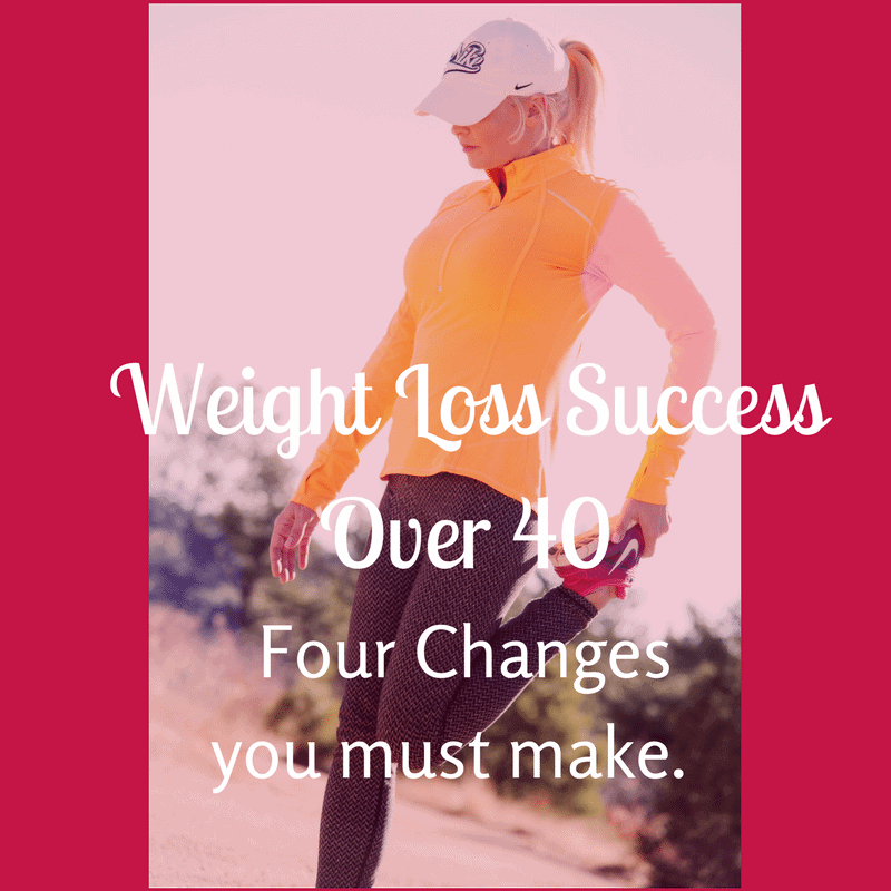 The skinny on weight loss over 40; Four Changes for Success