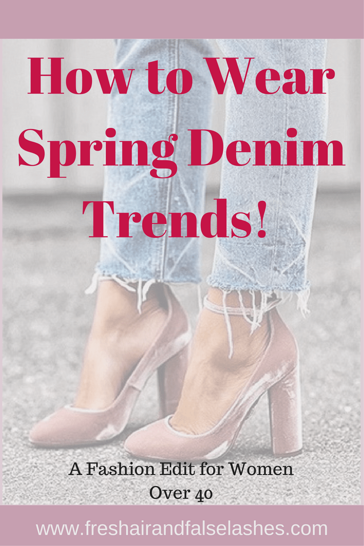 Spring Fashion Denim Trends, for women over 40