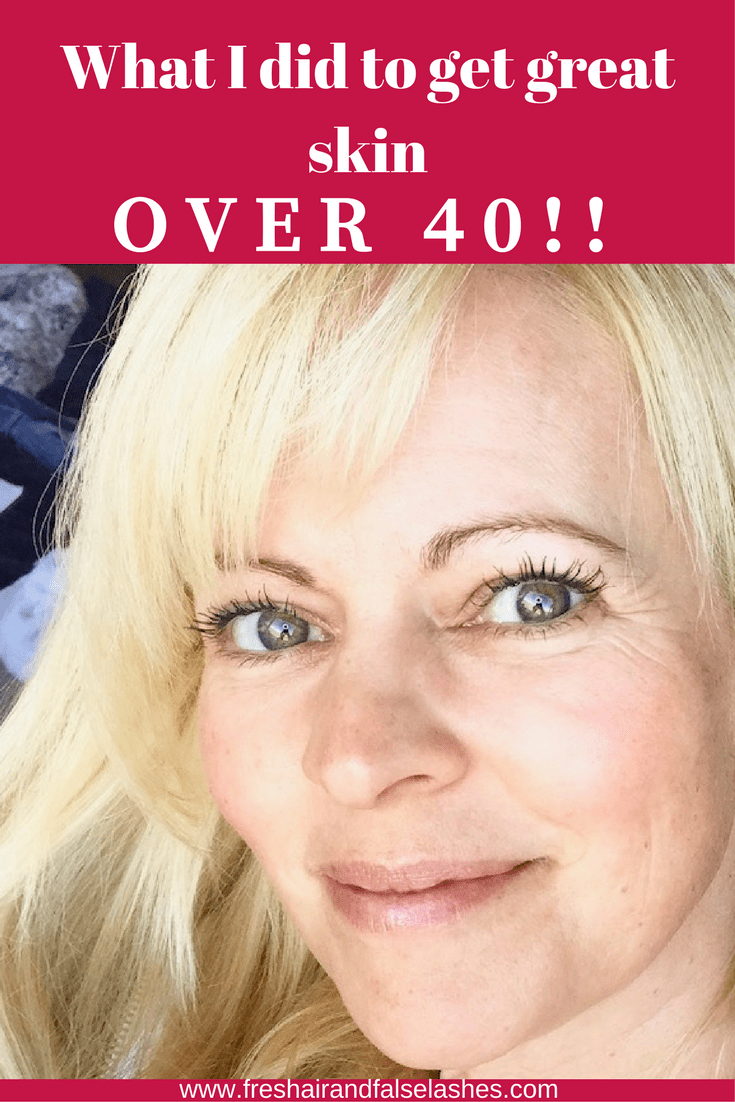 skin care over 40; how I got great skin again!