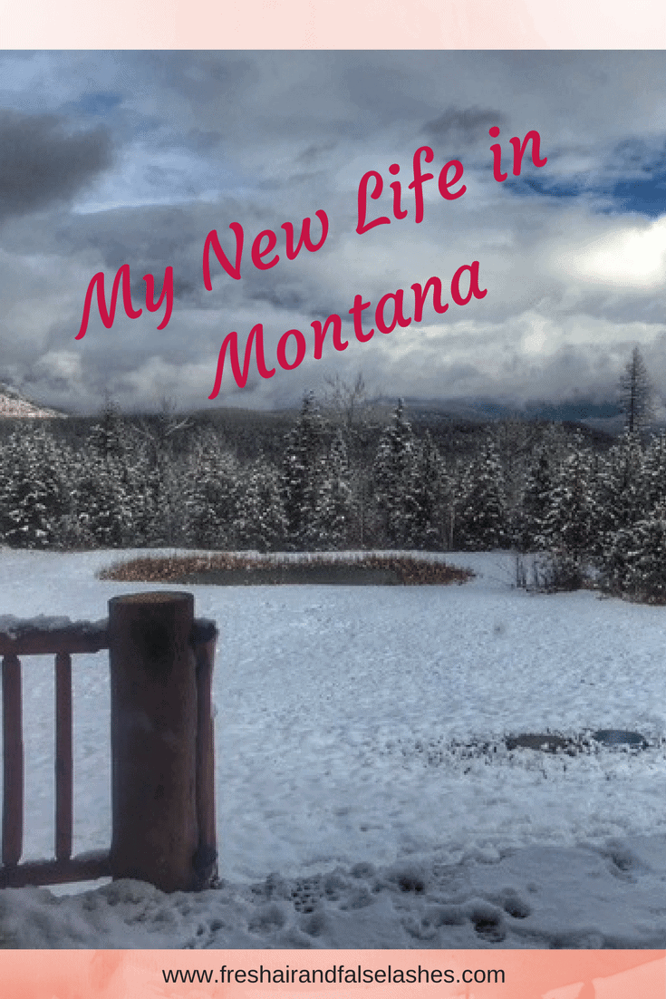 My new life in Montana.
