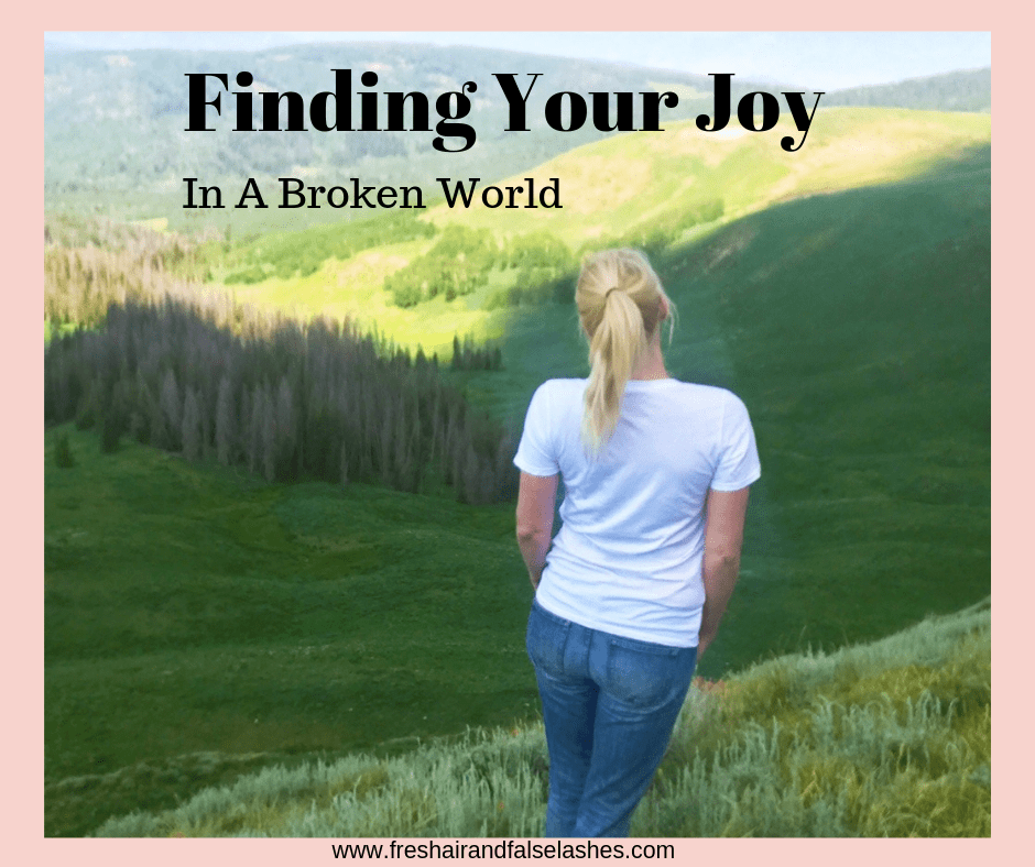 Finding Your Joy in a Broken World
