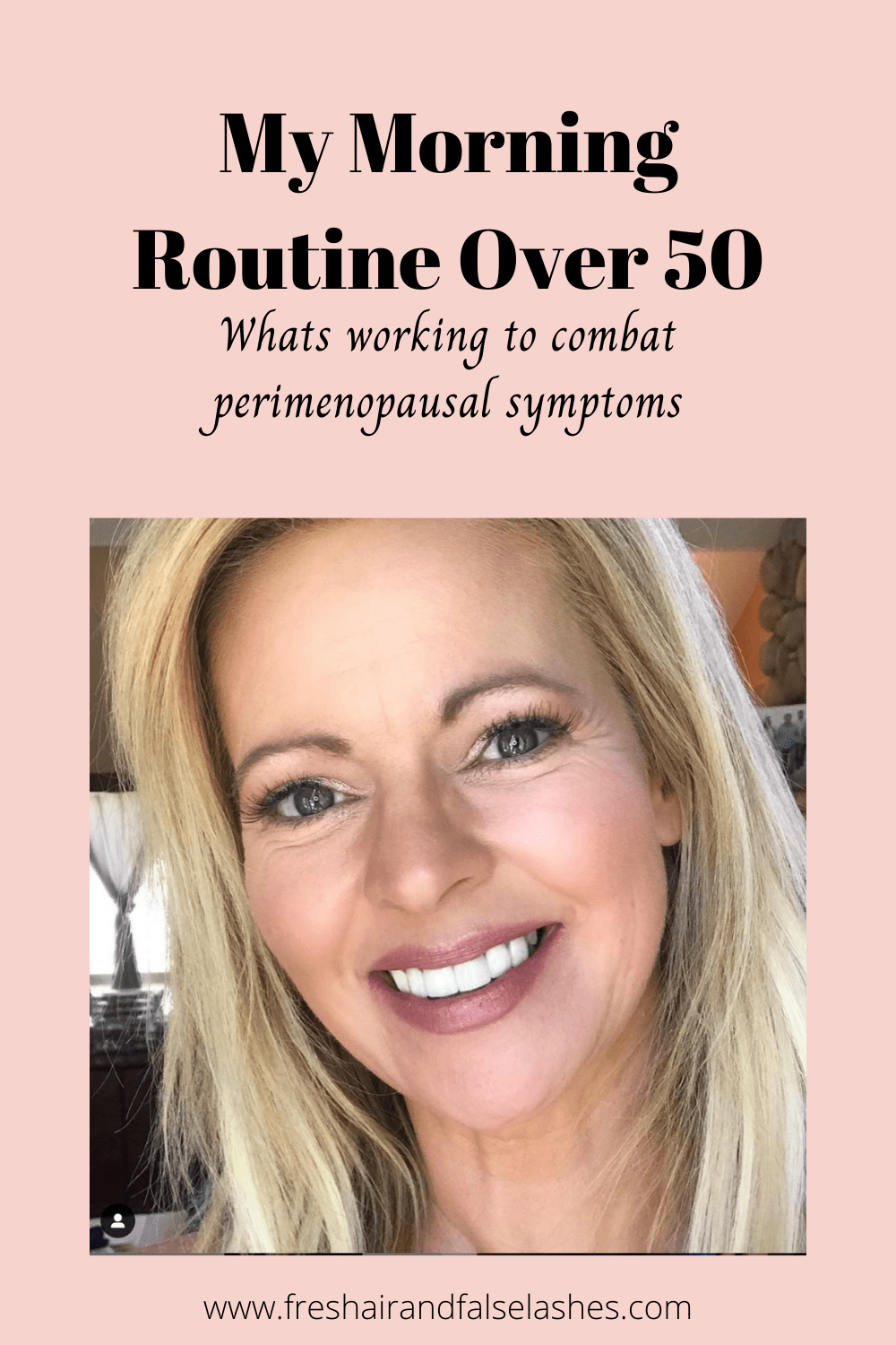 Morning Routine over 50. Whats worlking to combat perimenopausal symptoms.